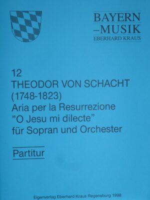 """Theodor von Schacht (1748 – 1823): Aria per la Resurrezione """"O Jesu mi dilecte"""" für Sopran und Orchester"""