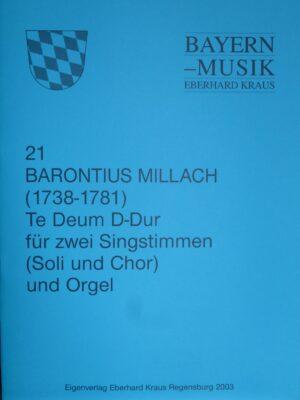"""Barontius Millach (1738 – 1781): """"Te Deum"""" D-Dur für zwei Singstimmen (Soli und/oder Chor) und Orgel"""