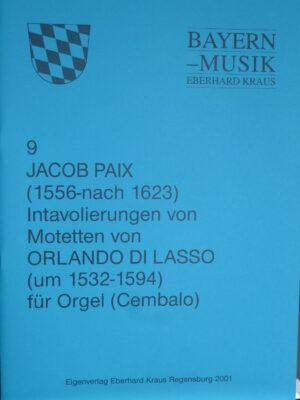 Jacob Paix (1556 – nach 1623): Intavolierungen von Motetten von Orlando di Lasso für Orgel (Cembalo)