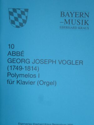 Abbé Georg Joseph Vogler (1749 – 1814): Polymelos I für Klavier (Orgel)