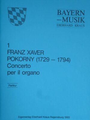 Franz Xaver Pokorny (1729 – 1794): Concerto per il Organo