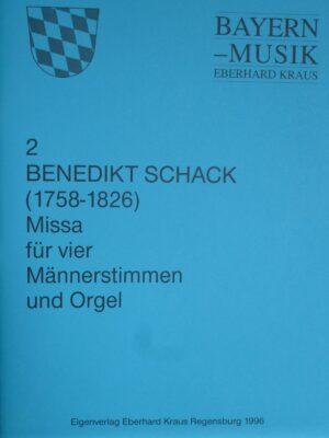 Benedikt Schack (1758 – 1826): Missa für 4 Männerstimmen und Orgel