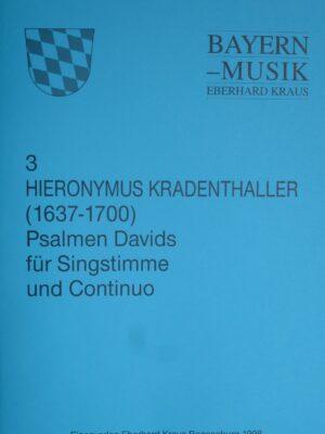 Hieronymus Kradenthaller (1637 – 1700): Psalmen Davids für eine Singstimme und Continuo