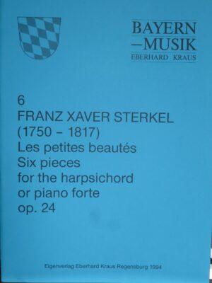 """Franz Xaver Sterkel (1750 – 1817): """"Les petites beautés"""" op. 24 – Six pièces für Cembalo (Klavier)"""