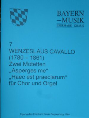 """Wenzeslaus Cavallo (1780 – 1861): Zwei Motetten für Chor und Orgel """"Asperges me"""" – """"Haec est praeclarum vas"""""""