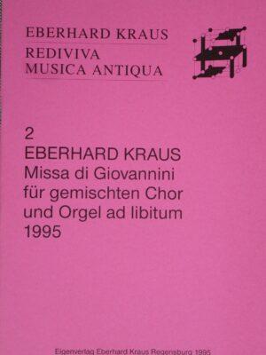 """Eberhard Kraus: """"Missa di Giovannini"""" für vierstimmigen, gemischten Chor und Orgel ad libitum 1995"""