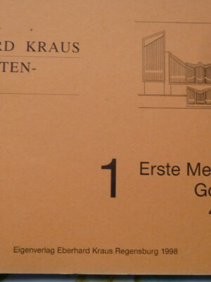 Organistenpraxis Band 1: Die Erste Mess-Reihe Gotteslob (1975) Nr. 462-473