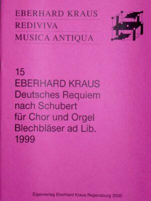 Eberhard Kraus – Deutsches Requiem nach Schubert