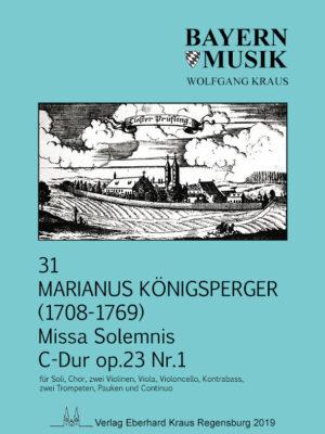 Marianus Königsperger: Missa Solemnis in C op. 23 Nr. 1