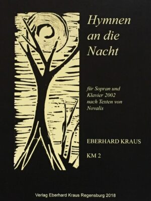 """""""Hymnen an die Nacht"""" – Lieder für Sopran und Klavier (2002) nach Texten von Novalis"""