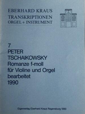 Peter Tschaikowsky (1840-1893): Romanze f-Moll für Violine und Orgel bearbeitet