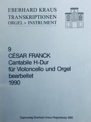César Franck (1822-1890): Cantabile H-Dur für Violoncello und Orgel bearbeitet