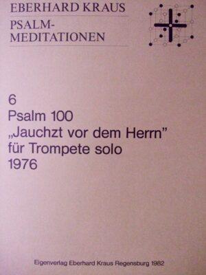 """Psalm 100 """"Jauchzt vor dem Herrn alle Länder der Erde"""" für Trompete solo (1976)"""