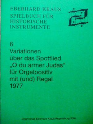 """Variationen über das Spottlied """"O du armer Judas"""" für Orgelpositiv mit Regal (1977)"""