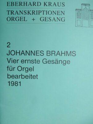 Johannes Brahms (1833-1897): Vier ernste Gesänge für Bass und Orgel bearbeitet