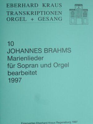 Johannes Brahms (1833-1897): Marienlieder für Sopran und Orgel bearbeitet