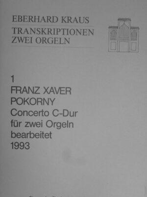 Franz Xaver Pokorny (1729-1794): Concerto C-Dur für zwei Orgeln bearbeitet