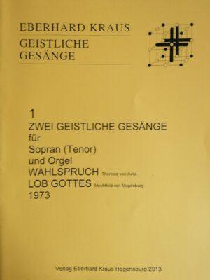 """Zwei geistliche Gesänge für Sopran (Tenor) und Orgel: """"Wahlspruch"""" (Theresia von Avila) und """"Lob Gottes"""" (Mechthild von Magdeburg) 1973"""
