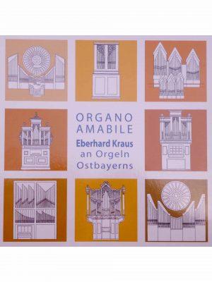 CD Organo amabile – Eberhard Kraus an Orgeln Ostbayerns