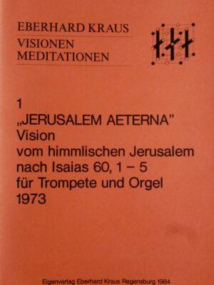 """Eberhard Kraus: """"Jerusalem aeterna"""" – Vision vom himmlischen Jerusalem für Trompete und Orgel"""