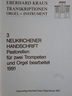 Neukirchener Handschrift (um 1770): Pastorellen für zwei Trompeten und Orgel bearbeitet