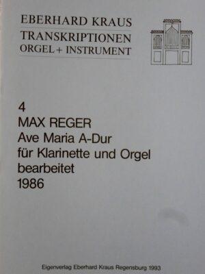 Max Reger (1873-1916): Ave Maria in A-Dur für Klarinette und Orgel bearbeitet
