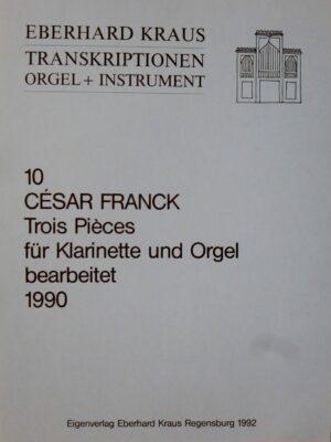 César Franck (1822-1890): Trois Pièces für Klarinette und Orgel bearbeitet