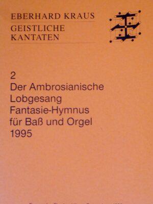 Der Ambrosianische Lobgesang – Fantasie-Hymnus für Bass und Orgel 1995