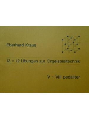 12×12 Übungen zur Orgelspieltechnik Band 2: pedaliter