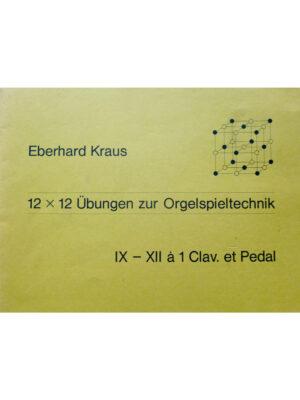 12×12 Übungen zur Orgelspieltechnik Band 3: eine Hand und Pedal