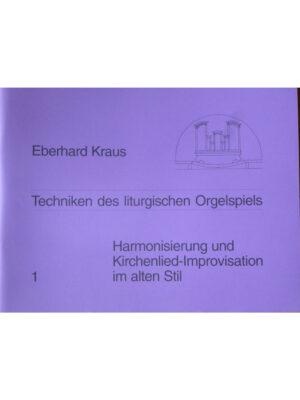 Eberhard Kraus: Techniken des liturgischen Orgelspiels Band 1
