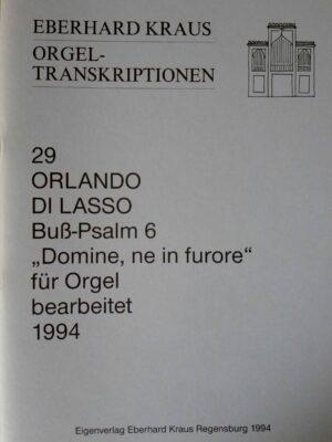 "Orlando di Lasso: Buß-Psalm 6 ""Domine, ne in furore"" für Orgel bearbeitet"