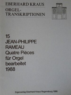 Jean Philippe Rameau: Quatre Pièces für Orgel bearbeitet