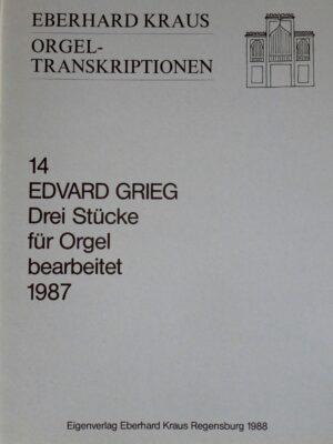 Edward Grieg: Drei Stücke für Orgel bearbeitet