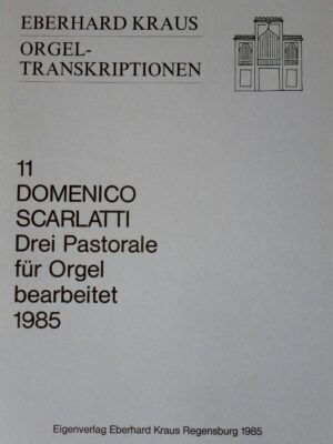 Domenico Scarlatti: Drei Pastorale für Orgel bearbeitet