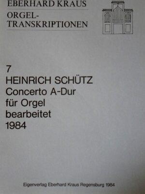 Heinrich Schütz: Concerto A-Dur für Orgel bearbeitet