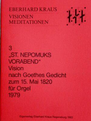 """Eberhard Kraus: """"St. Nepomuks Vorabend"""" – Vision nach Goethes Gedicht zum 20. Mai 1820 für Orgel 1979"""