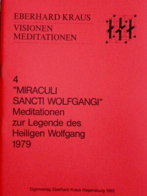 """Eberhard Kraus: """"Miraculi Sancti Wolfgangi"""" – Meditationen zur Legende des Heiligen Wolfgang für Orgel 1979"""