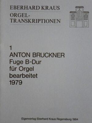 Anton Bruckner (1824-1896): Fuge B-Dur für Orgel bearbeitet