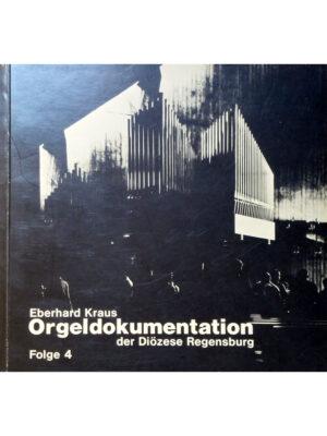 Orgeldokumentation der Diözese Regensburg Band 4