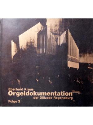 Orgeldokumentation der Diözese Regensburg Band 3