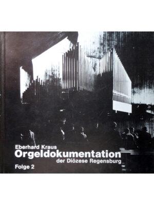Orgeldokumentation der Diözese Regensburg Band 2