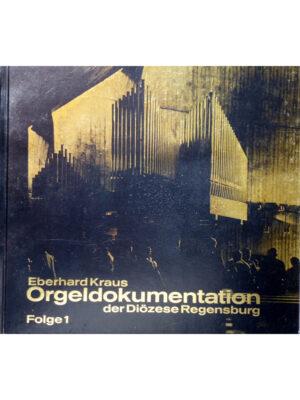 Orgeldokumentation der Diözese Regensburg Band 1
