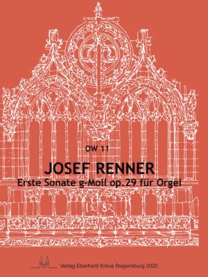 Josef Renner (1868-1934): Erste Sonate g-Moll op. 29 für Orgel